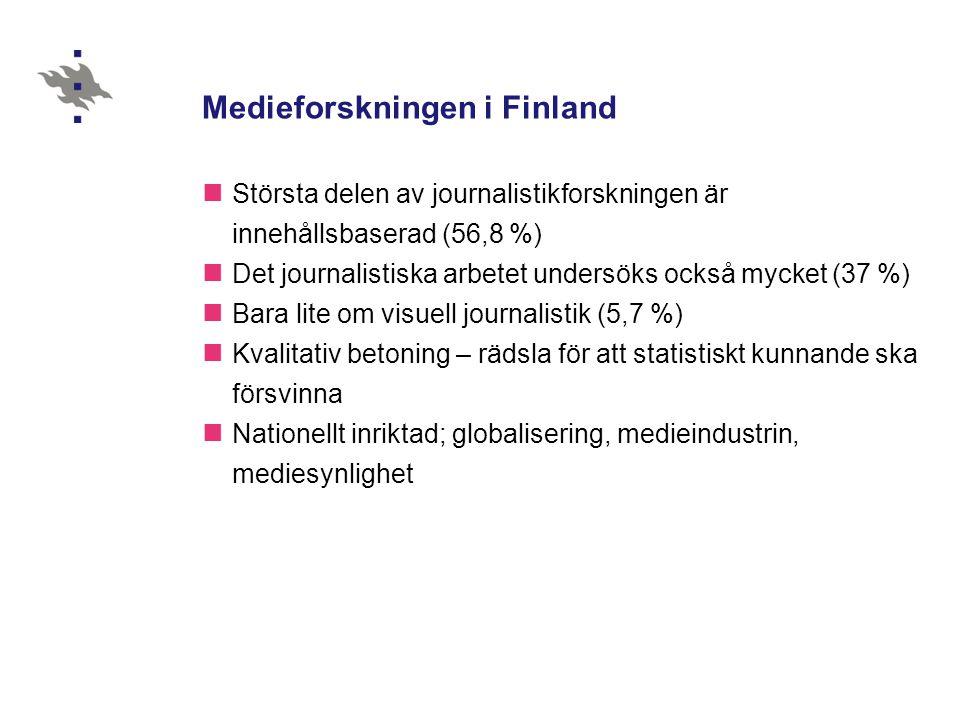 Medieforskningen i Finland  Största delen av journalistikforskningen är innehållsbaserad (56,8 %)  Det journalistiska arbetet undersöks också mycket