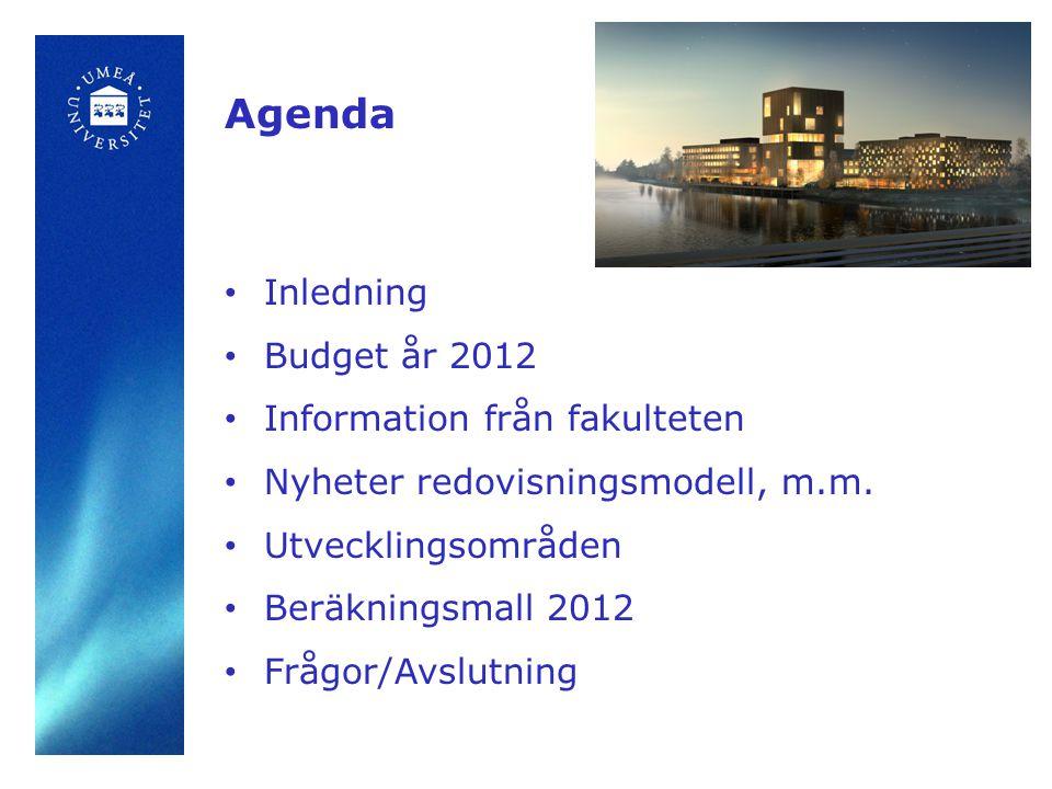 Årsredovisning 2008 Agenda • Inledning • Budget år 2012 • Information från fakulteten • Nyheter redovisningsmodell, m.m.
