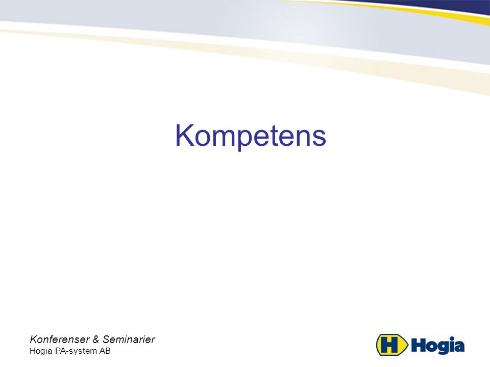 Konferenser & Seminarier Hogia PA-system AB Kompetens