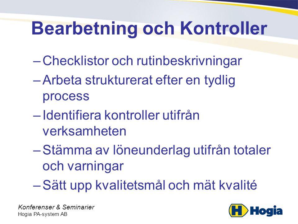 Konferenser & Seminarier Hogia PA-system AB Effektiv utdata –Vilka krav och behov har era kunder .