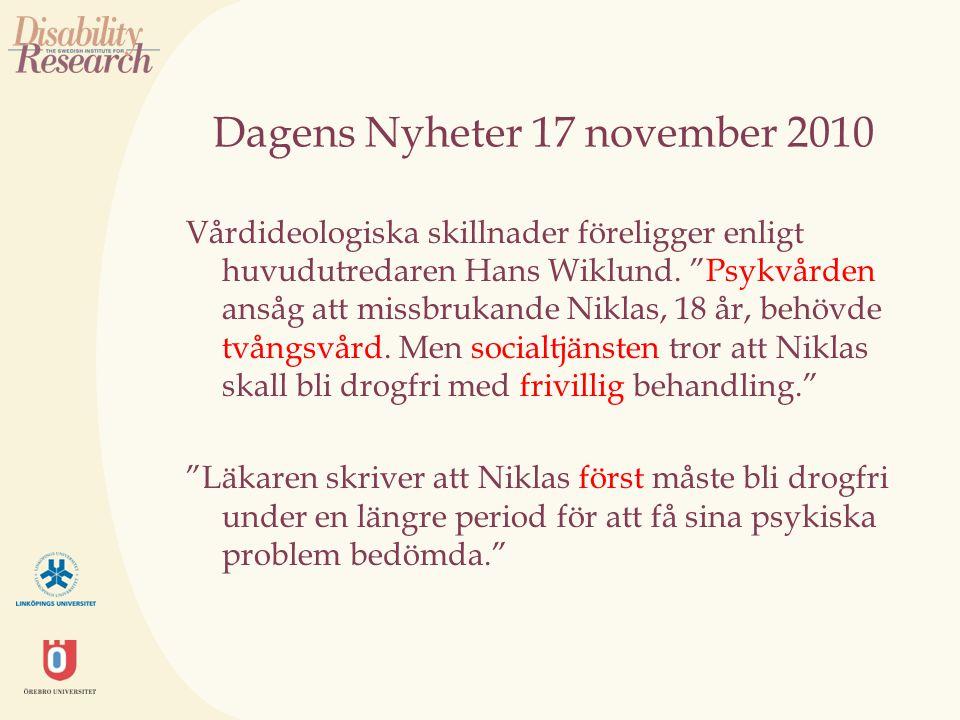 """Dagens Nyheter 17 november 2010 Vårdideologiska skillnader föreligger enligt huvudutredaren Hans Wiklund. """"Psykvården ansåg att missbrukande Niklas, 1"""
