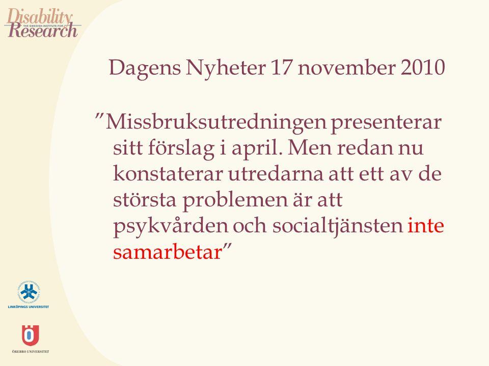 """Dagens Nyheter 17 november 2010 """"Missbruksutredningen presenterar sitt förslag i april. Men redan nu konstaterar utredarna att ett av de största probl"""