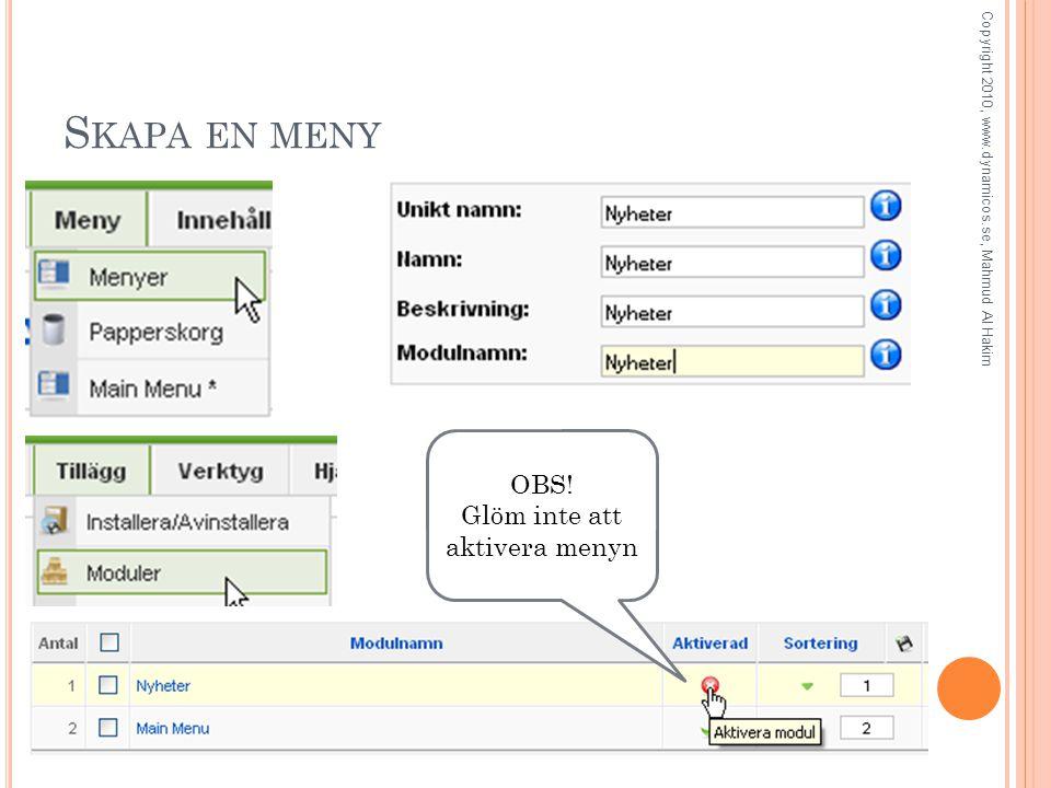 S KAPA EN MENY OBS! Glöm inte att aktivera menyn Copyright 2010, www.dynamicos.se, Mahmud Al Hakim