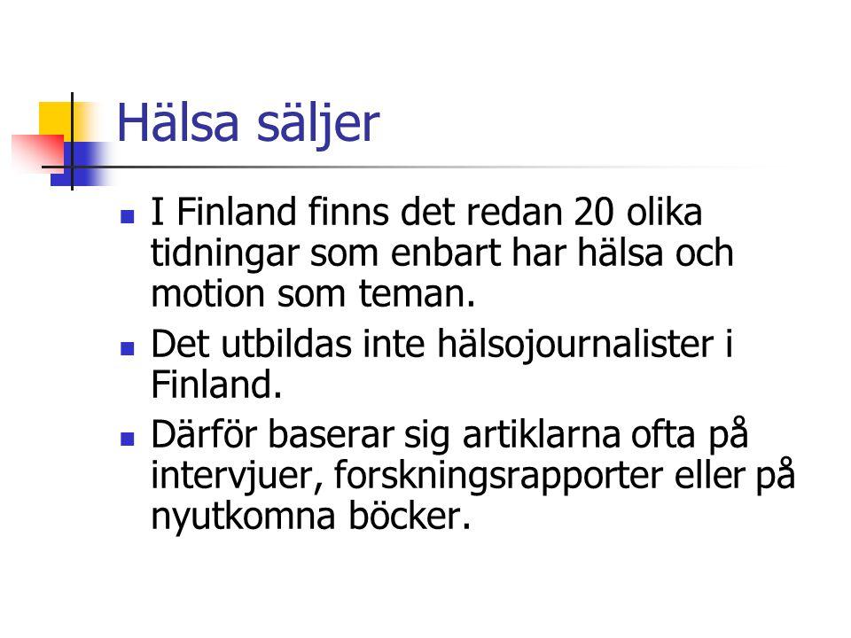 Hälsa säljer  I Finland finns det redan 20 olika tidningar som enbart har hälsa och motion som teman.