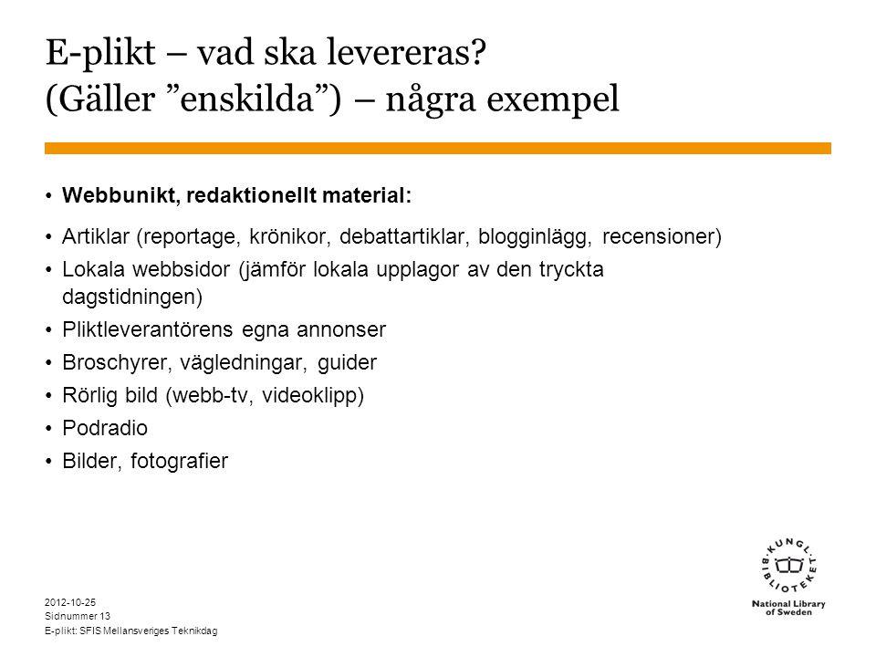 Sidnummer 2012-10-25 E-plikt: SFIS Mellansveriges Teknikdag 13 E-plikt – vad ska levereras.