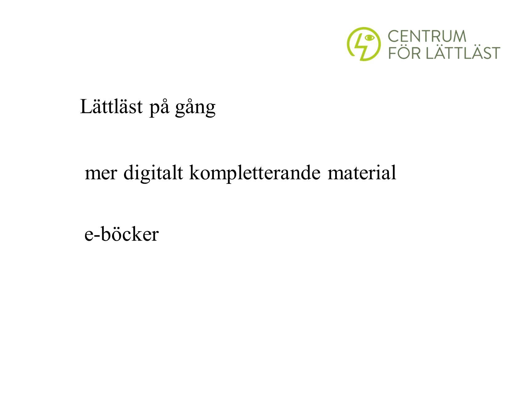 Lättläst på gång mer digitalt kompletterande material e-böcker