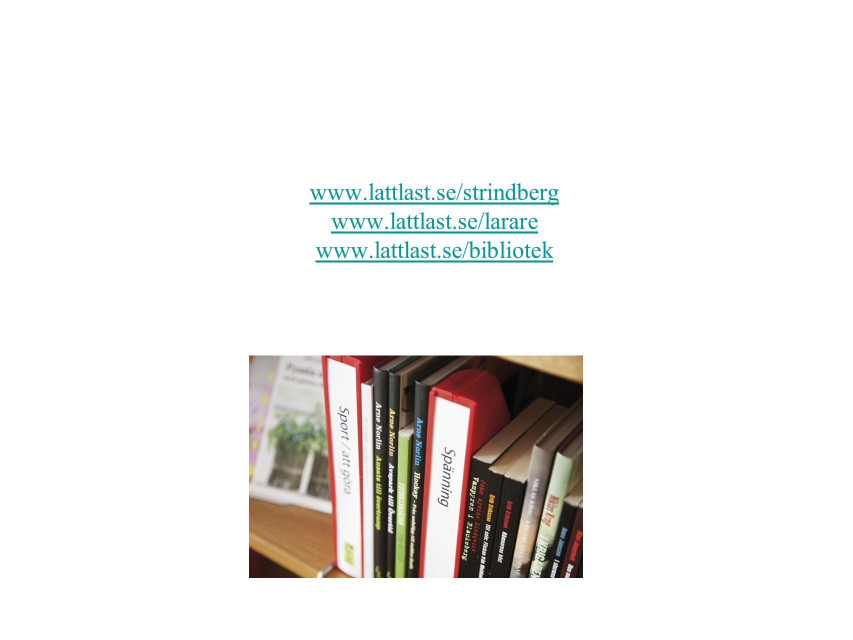 www.lattlast.se/strindberg www.lattlast.se/larare www.lattlast.se/bibliotek