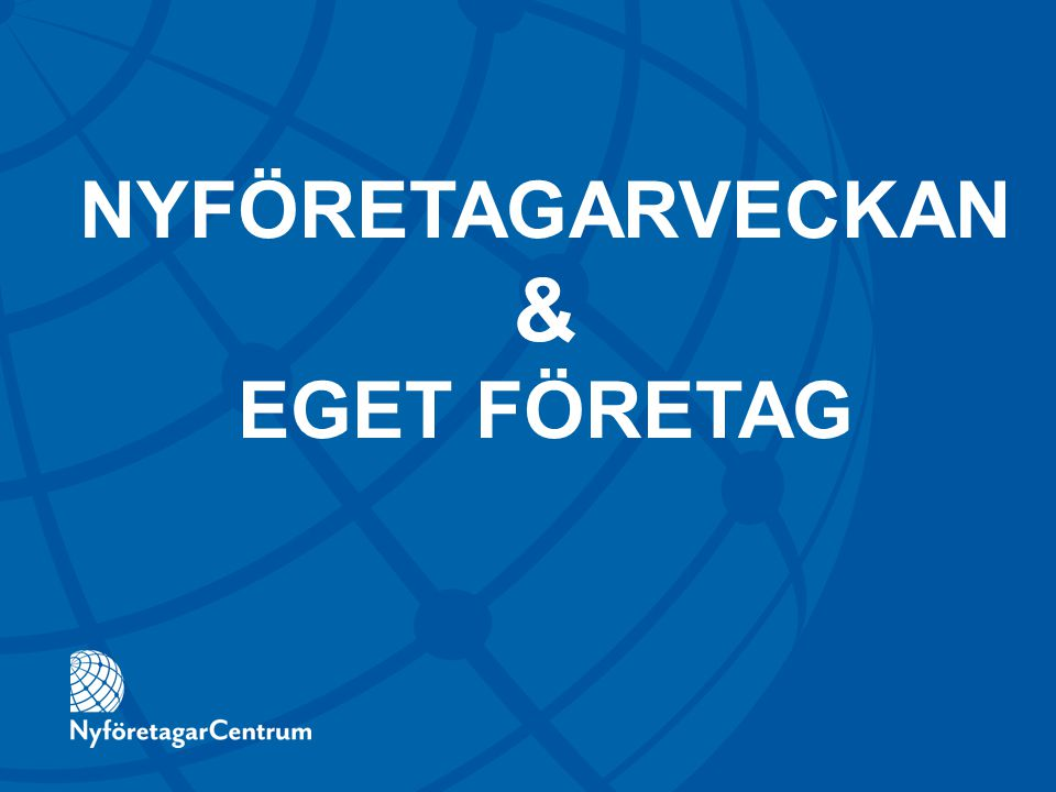 NYFÖRETAGARVECKAN & EGET FÖRETAG