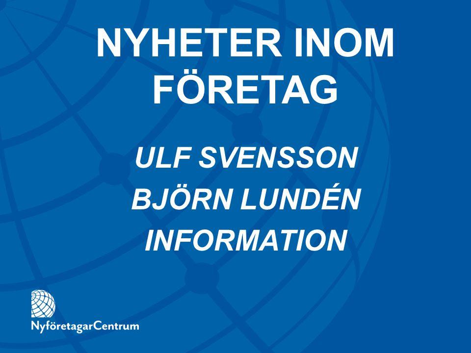 ULF SVENSSON BJÖRN LUNDÉN INFORMATION NYHETER INOM FÖRETAG
