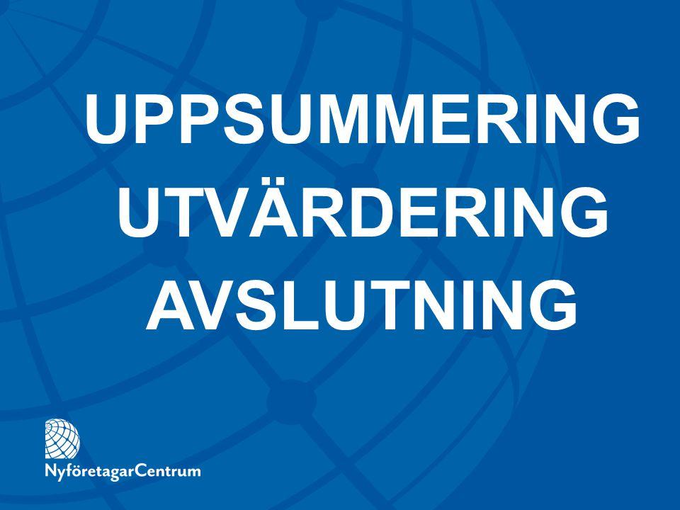 UPPSUMMERING UTVÄRDERING AVSLUTNING