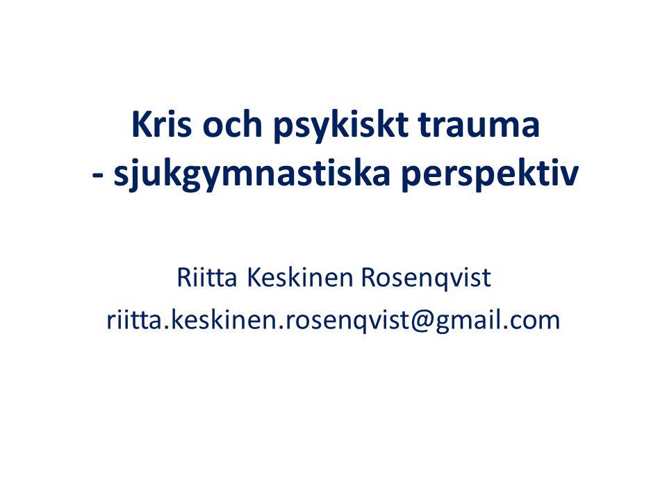 Kris • Kritisk händelse • Krisens olika faser – Chock – Reaktion – Bearbetning – Nyorientering Starka känslor Kognitiv kaos Extrem kroppslig stressreaktion