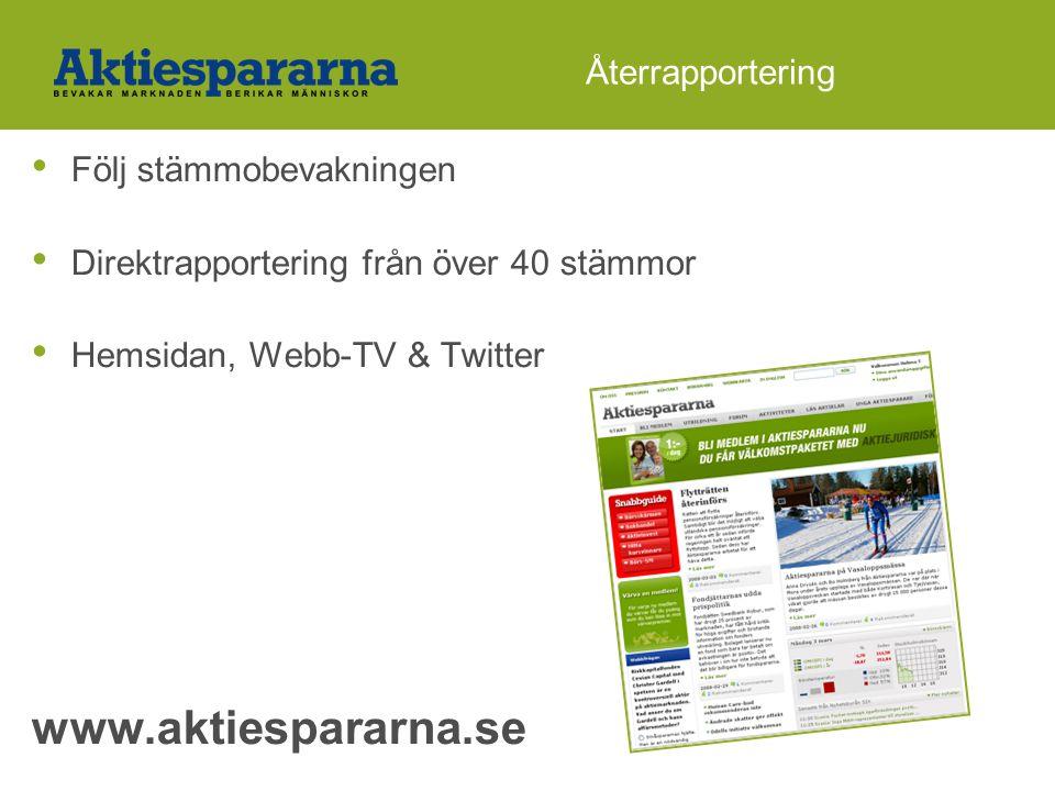 Återrapportering • Följ stämmobevakningen • Direktrapportering från över 40 stämmor • Hemsidan, Webb-TV & Twitter www.aktiespararna.se