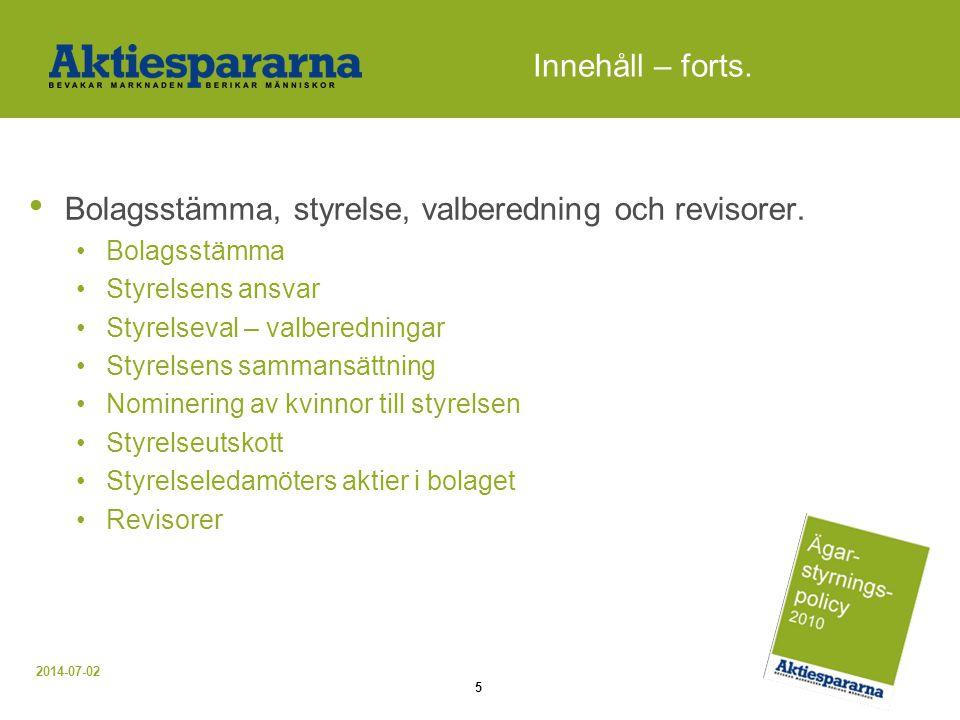 2014-07-02 5 Innehåll – forts. • Bolagsstämma, styrelse, valberedning och revisorer.