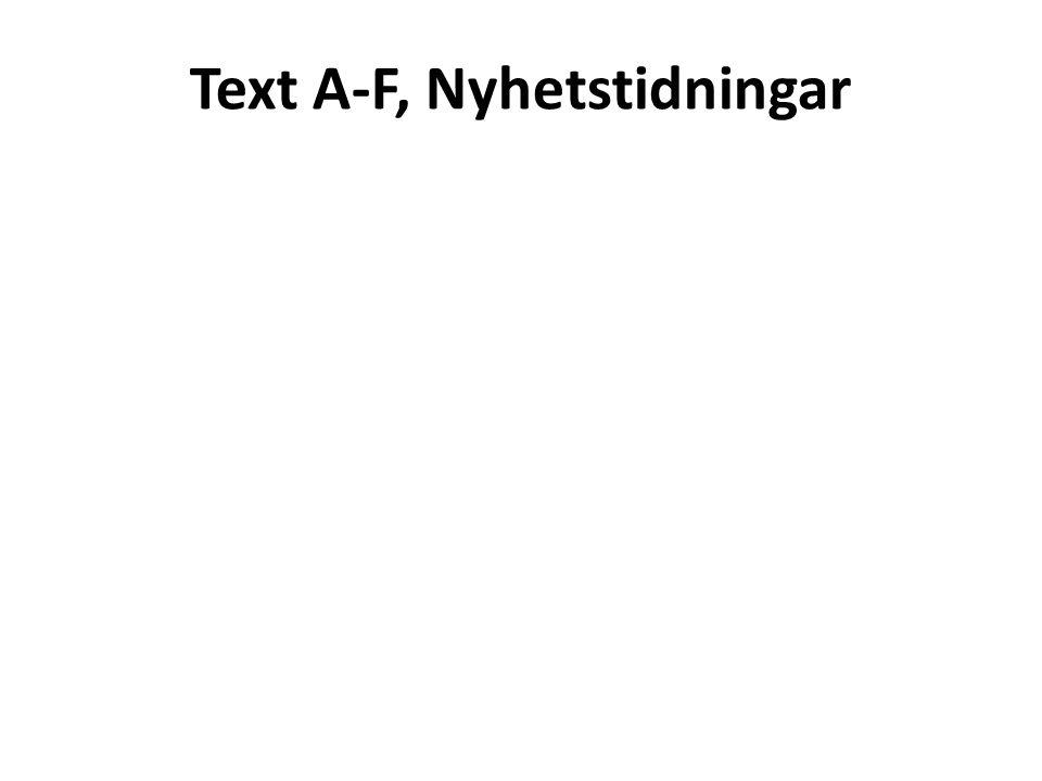 Text A • Identifiera texten: – Vilken genre tillhör texten.