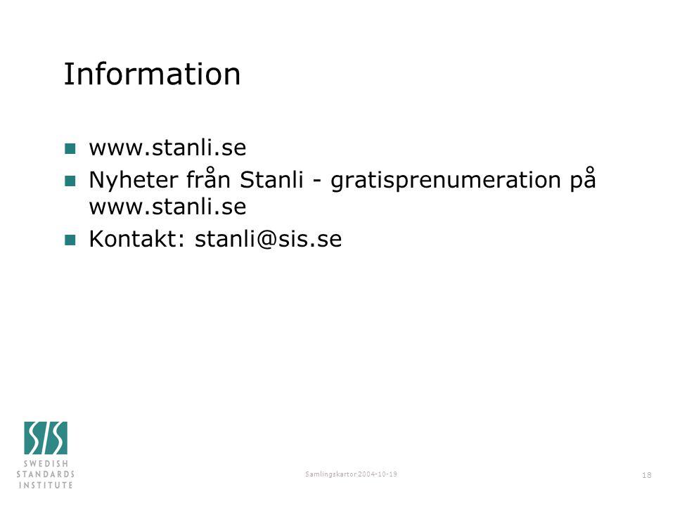 Samlingskartor 2004-10-19 18 Information n www.stanli.se n Nyheter från Stanli - gratisprenumeration på www.stanli.se n Kontakt: stanli@sis.se