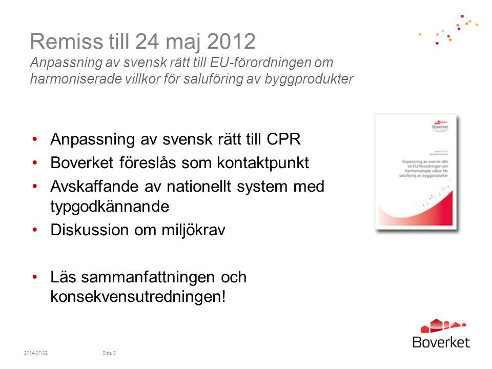 Remiss till 24 maj 2012 Anpassning av svensk rätt till EU-förordningen om harmoniserade villkor för saluföring av byggprodukter •Anpassning av svensk