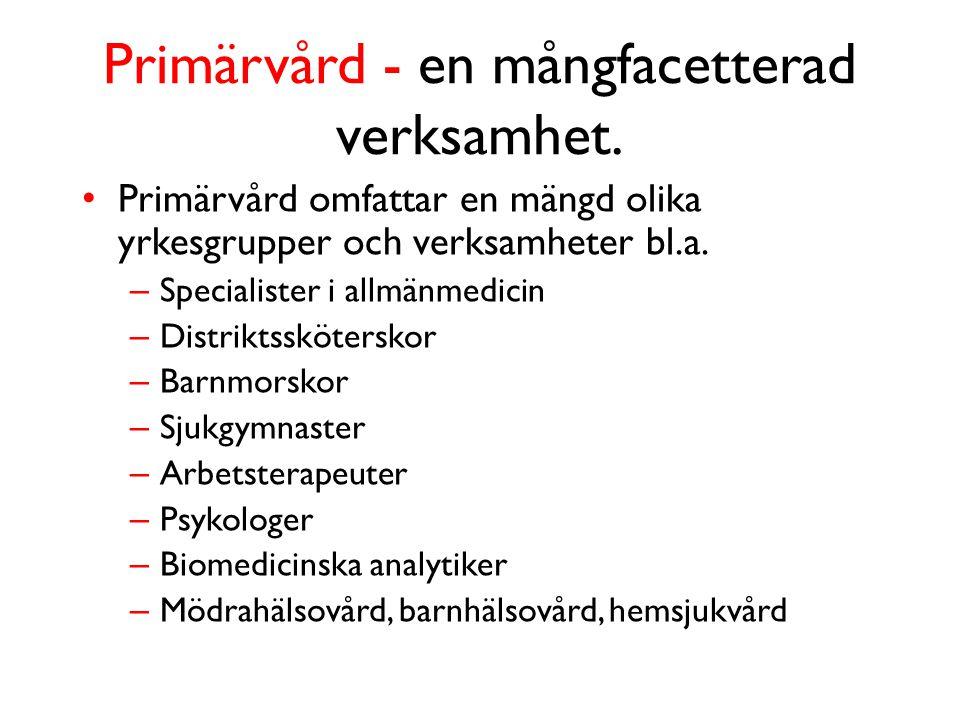 Primärvård - en mångfacetterad verksamhet.