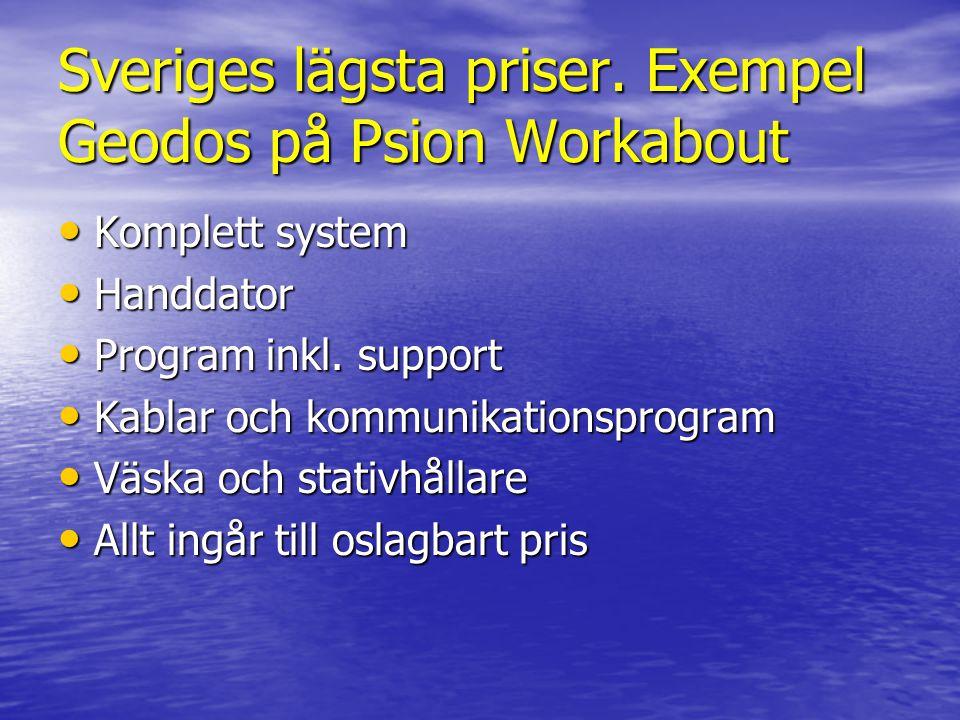 Sveriges lägsta priser. Exempel Geodos på Psion Workabout • Komplett system • Handdator • Program inkl. support • Kablar och kommunikationsprogram • V