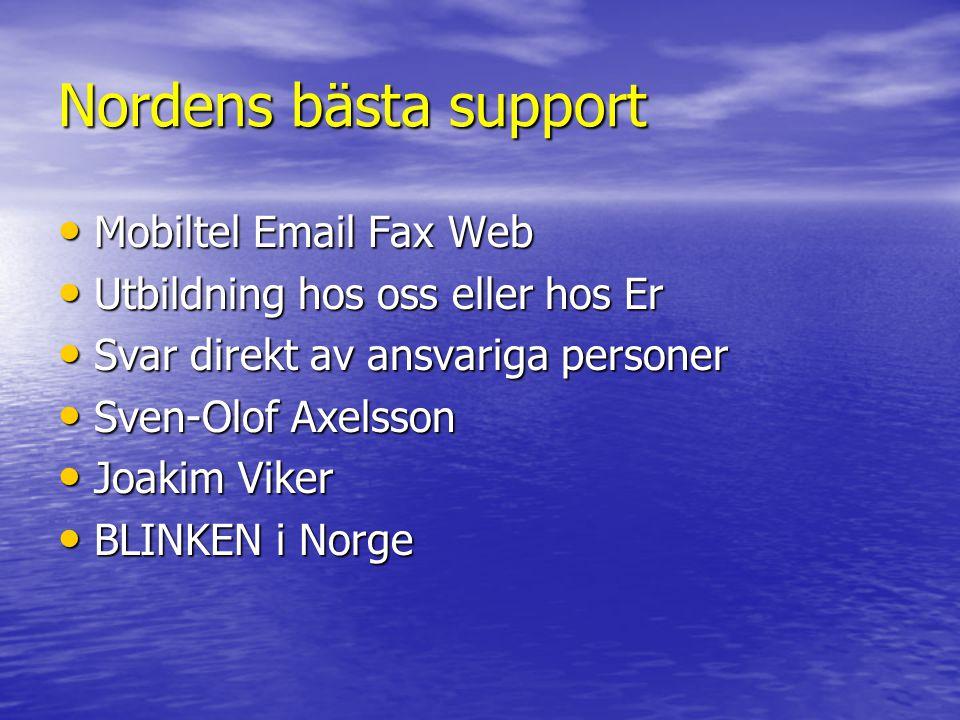 Nordens bästa support • Mobiltel Email Fax Web • Utbildning hos oss eller hos Er • Svar direkt av ansvariga personer • Sven-Olof Axelsson • Joakim Viker • BLINKEN i Norge