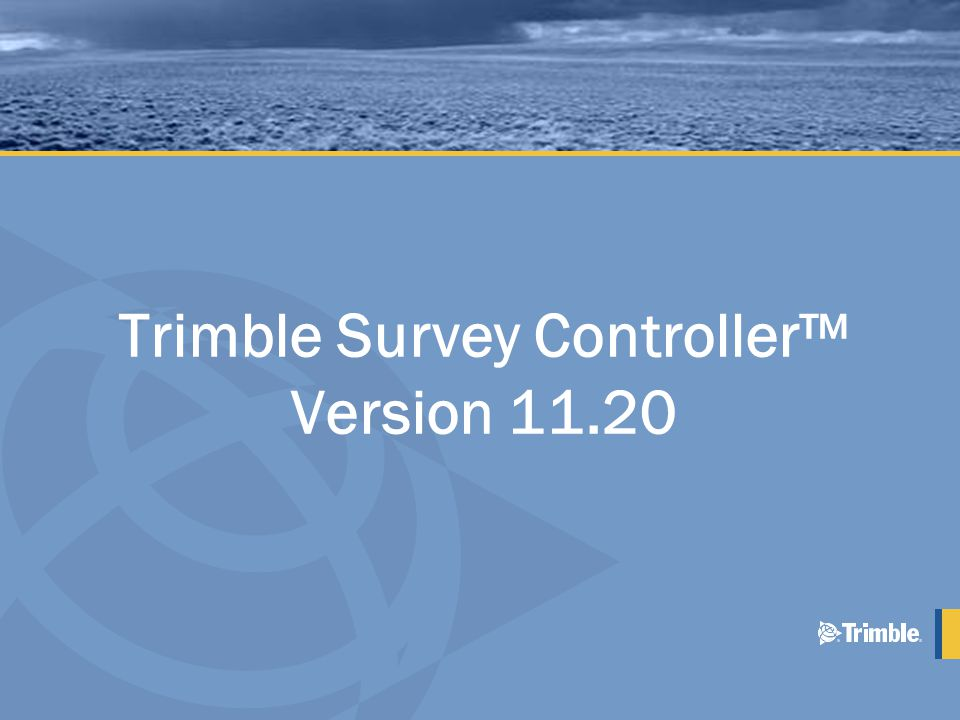 Trimble Survey Controller™ Version 11.20