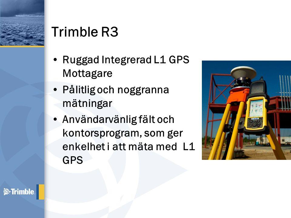 Trimble R3 •Ruggad Integrerad L1 GPS Mottagare •Pålitlig och noggranna mätningar •Användarvänlig fält och kontorsprogram, som ger enkelhet i att mäta