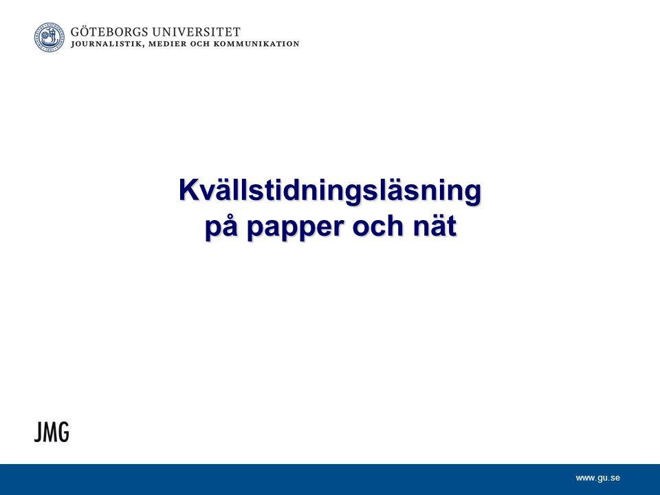 www.gu.se Kvällstidningsläsning på papper och nät