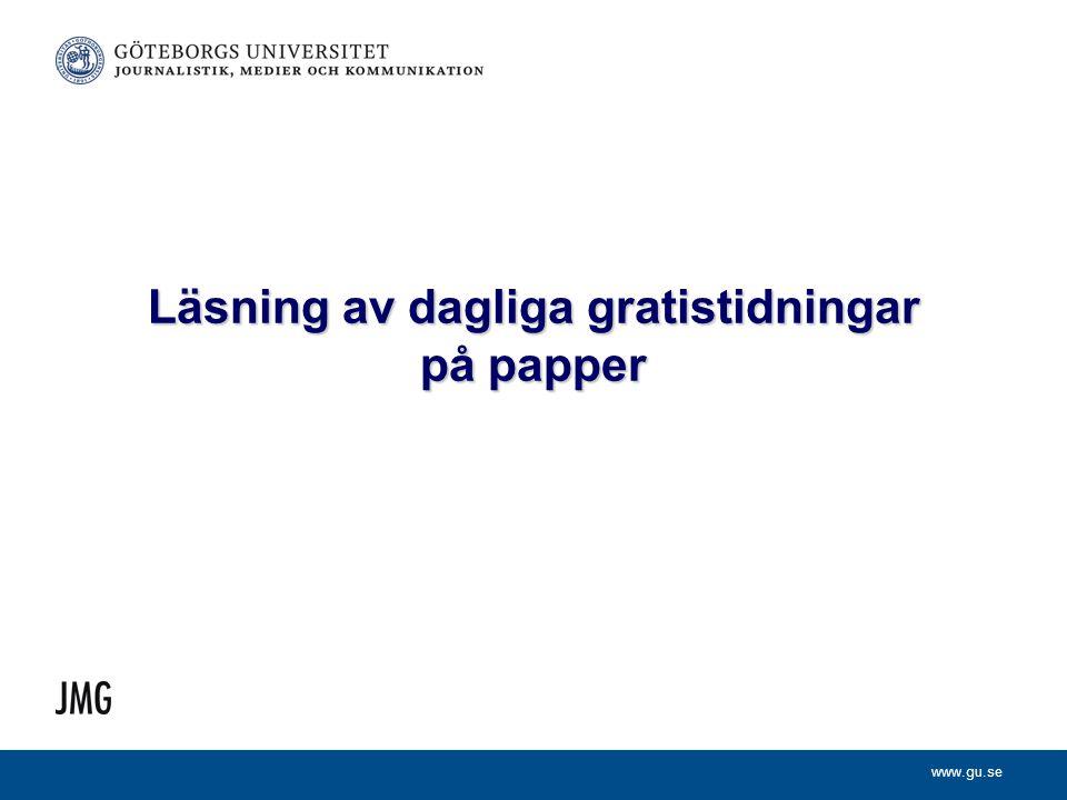 www.gu.se Läsning av dagliga gratistidningar på papper