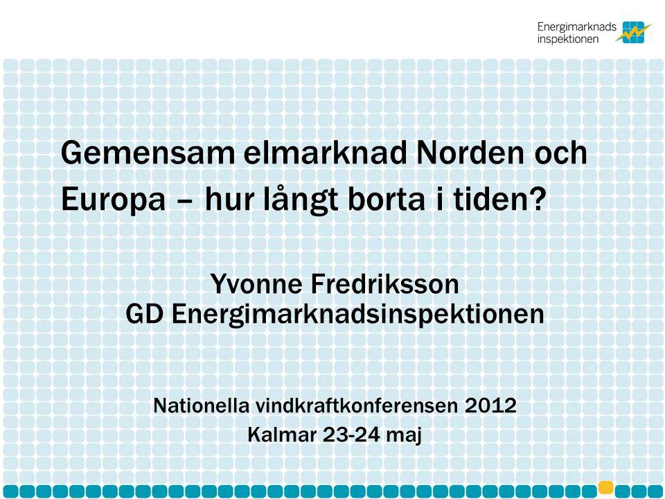 Gemensam elmarknad Norden och Europa – hur långt borta i tiden.