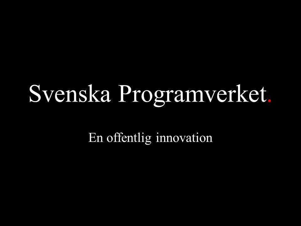 Svenska Programverket. En offentlig innovation