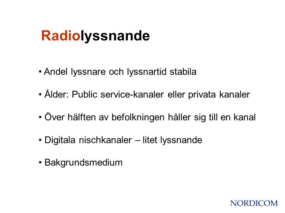 • Andel lyssnare och lyssnartid stabila • Ålder: Public service-kanaler eller privata kanaler • Över hälften av befolkningen håller sig till en kanal