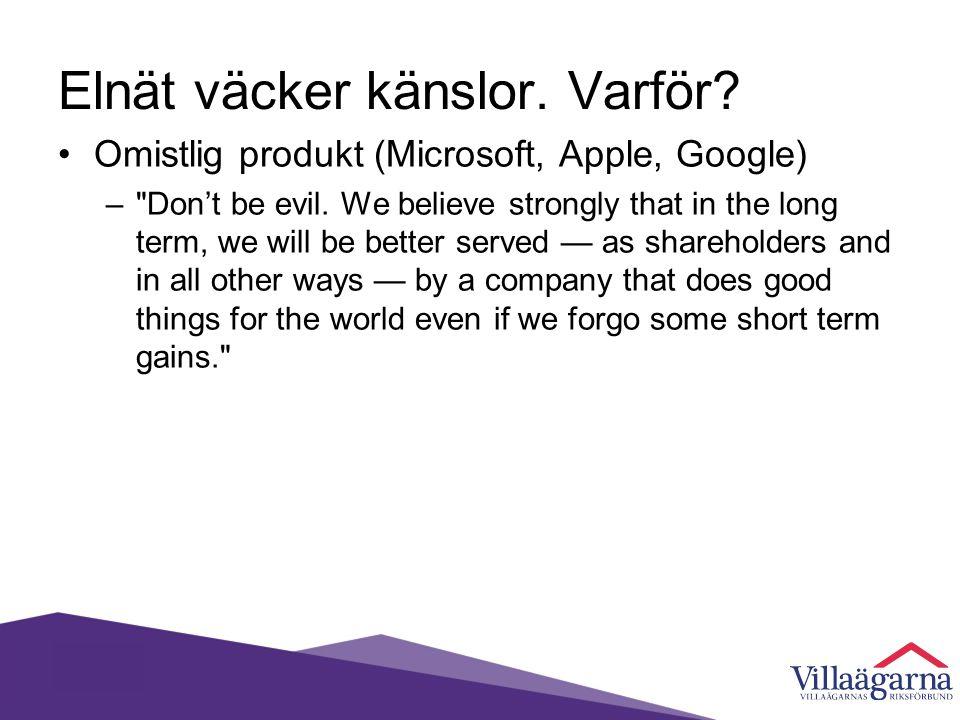 Elnät väcker känslor. Varför. •Omistlig produkt (Microsoft, Apple, Google) – Don't be evil.