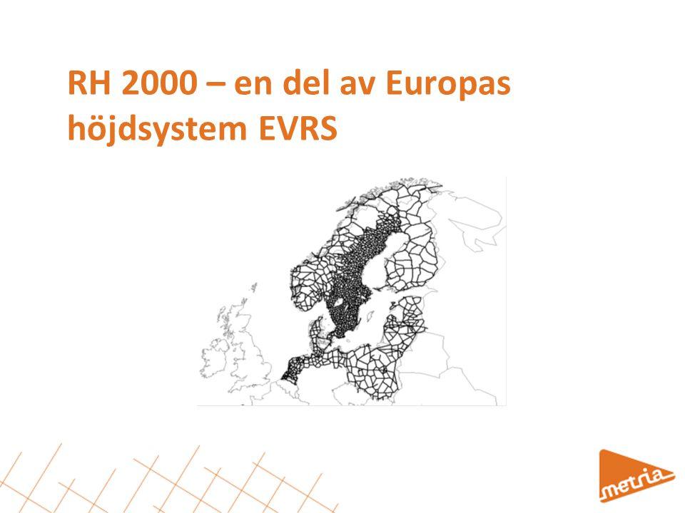 Ansluta till RH 2000 - varför.•Enhetligt höjdsystem regionalt och nationellt, främjar datautbyte.