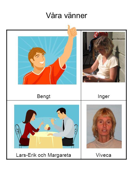 Våra vänner BengtInger Lars-Erik och MargaretaViveca