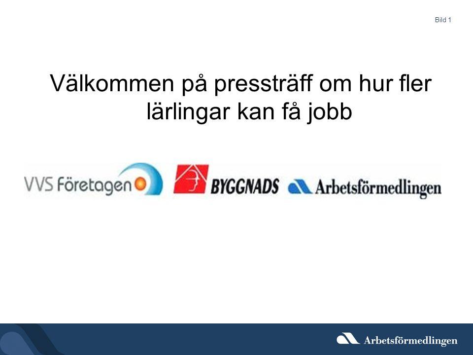 Bild 1 Välkommen på pressträff om hur fler lärlingar kan få jobb