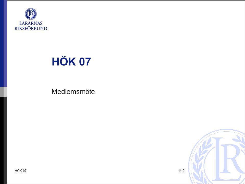 HÖK 071/10 HÖK 07 Medlemsmöte