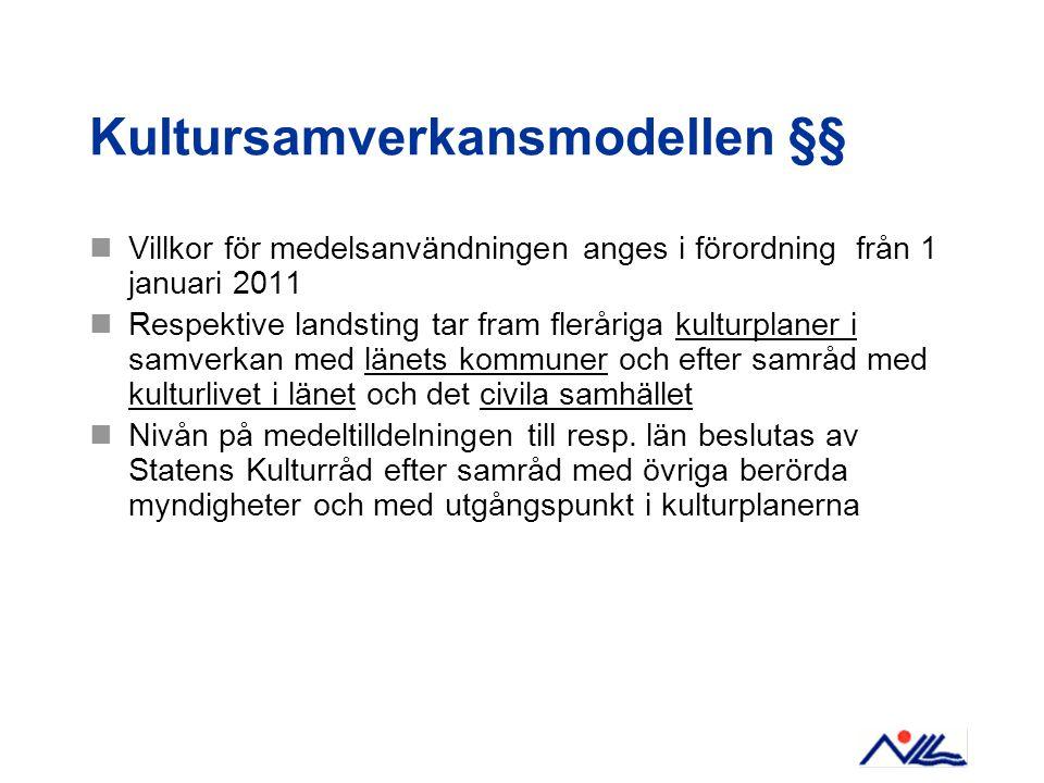 Kultursamverkansmodellen §§  Villkor för medelsanvändningen anges i förordning från 1 januari 2011  Respektive landsting tar fram fleråriga kulturpl