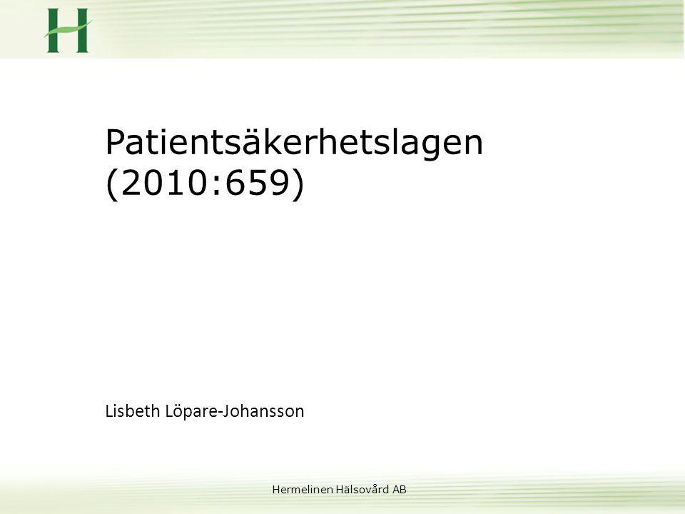 Hermelinen Hälsovård AB Mål med denna timme • Känna till huvuddragen i den nya lagstiftningen