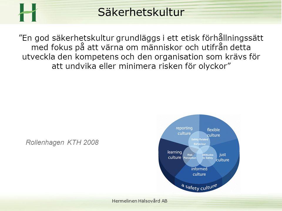 """Hermelinen Hälsovård AB Säkerhetskultur """"En god säkerhetskultur grundläggs i ett etisk förhållningssätt med fokus på att värna om människor och utifrå"""