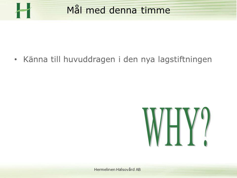 Hermelinen Hälsovård AB Ny lagstiftning 2011-01-01 Lag om yrkesverksamhet inom h ä lso- och sjukv å rdens omr å de (LYHS) Patients ä kerhetslagen(2010:659)