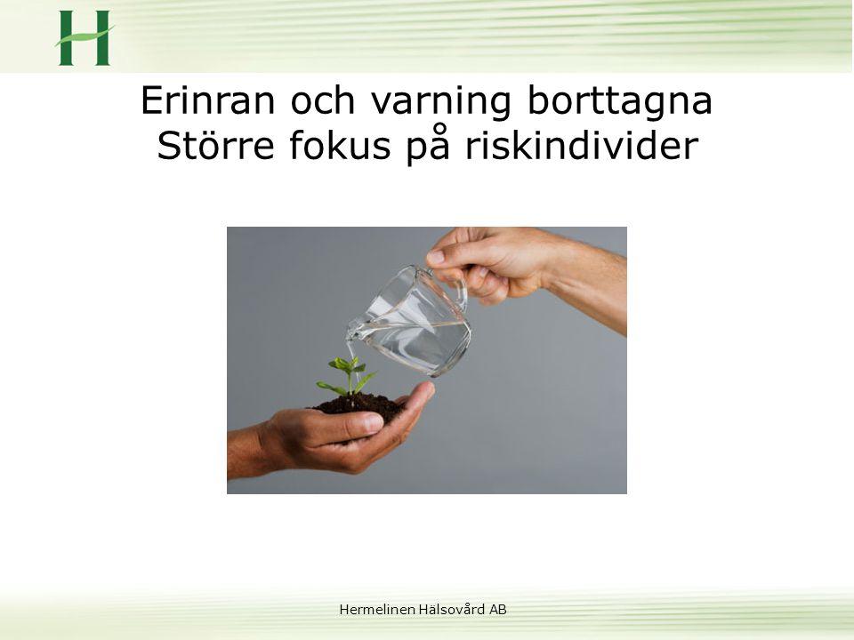 Hermelinen Hälsovård AB Erinran och varning borttagna Större fokus på riskindivider