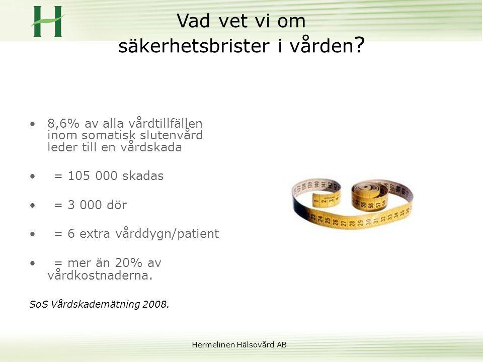 Hermelinen Hälsovård AB Klagomål • Inga krav på vem som kan anmäla • Måste inte pröva alla anmälningar • Soc.