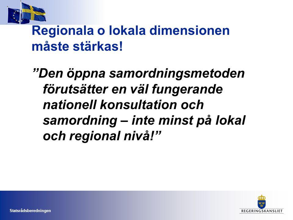 """Statsrådsberedningen Regionala o lokala dimensionen måste stärkas! """"Den öppna samordningsmetoden förutsätter en väl fungerande nationell konsultation"""