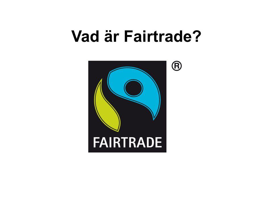 Vad är Fairtrade?