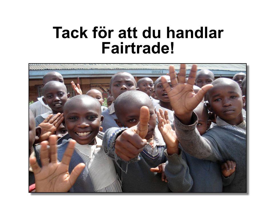 Tack för att du handlar Fairtrade!