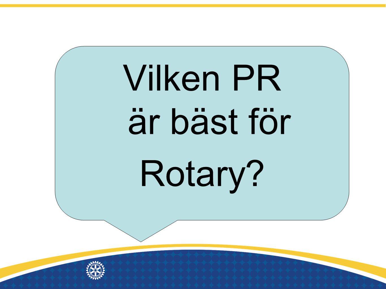 Vilken PR är bäst för Rotary?