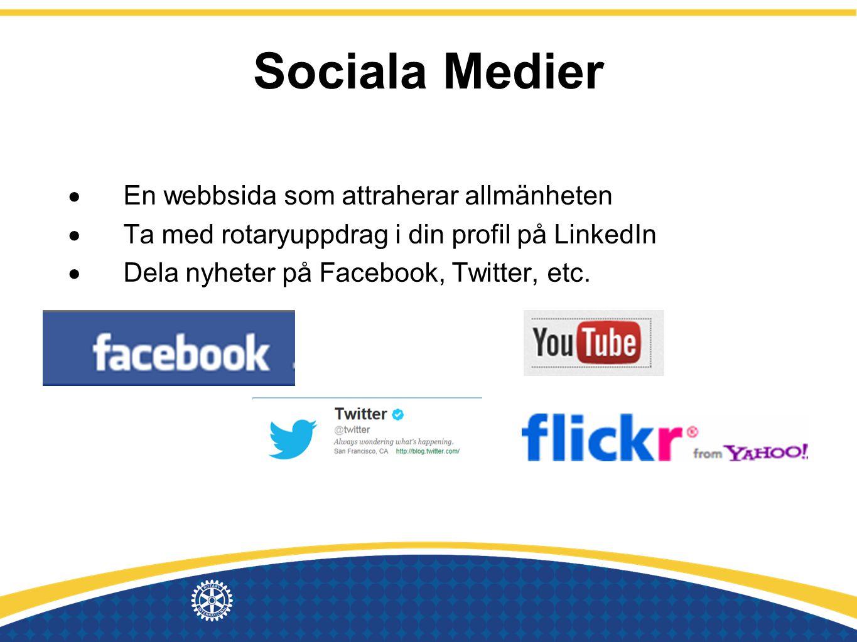Sociala Medier  En webbsida som attraherar allmänheten  Ta med rotaryuppdrag i din profil på LinkedIn  Dela nyheter på Facebook, Twitter, etc.