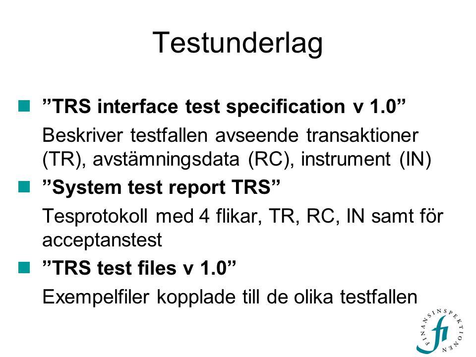 """Testunderlag  """"TRS interface test specification v 1.0"""" Beskriver testfallen avseende transaktioner (TR), avstämningsdata (RC), instrument (IN)  """"Sys"""