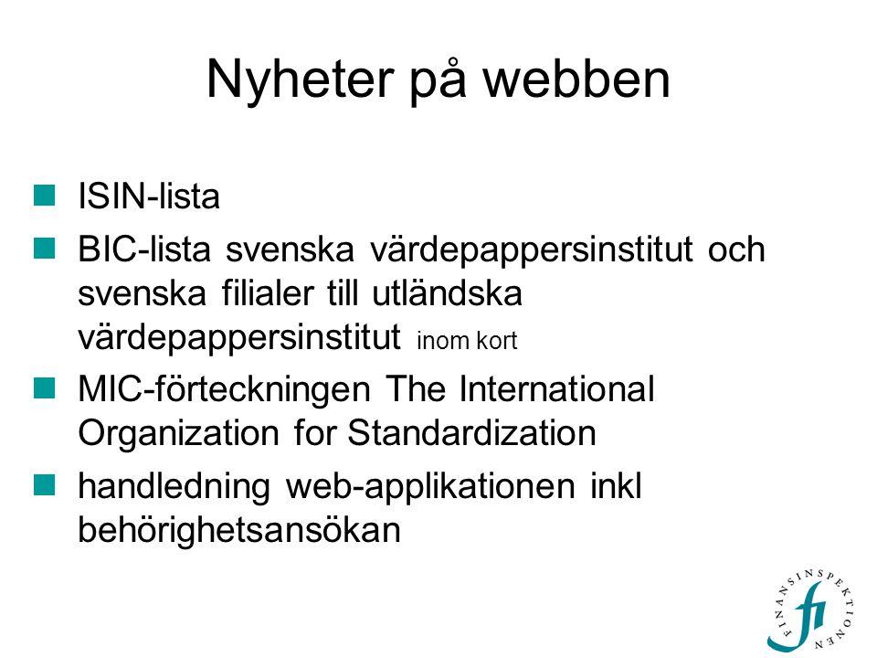 Nyheter på webben  ISIN-lista  BIC-lista svenska värdepappersinstitut och svenska filialer till utländska värdepappersinstitut inom kort  MIC-förte