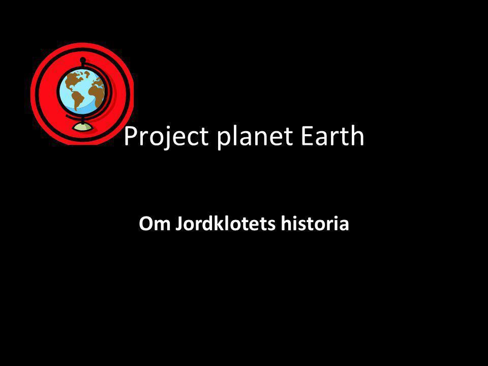 Jordklotets delar • Jordklotet har fyra lager: jordskorpan, mantel, yttre och inre kärnan (tänk på äpplet!).