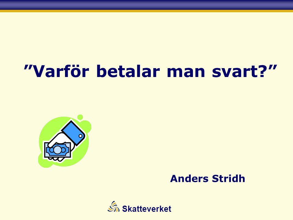 """Skatteverket """"Varför betalar man svart?"""" Anders Stridh"""